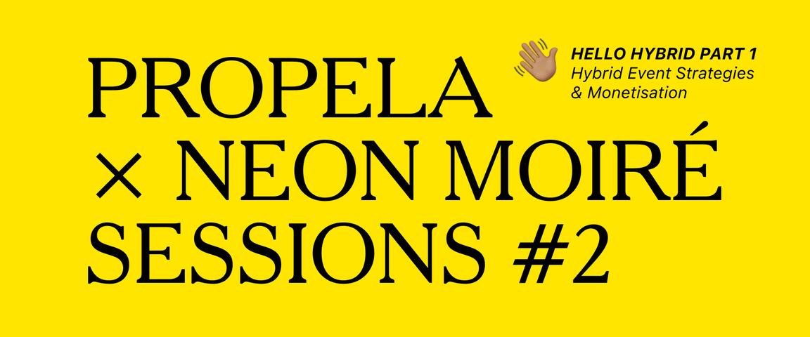 Propela X Neon Moiré Sessions Banner Image